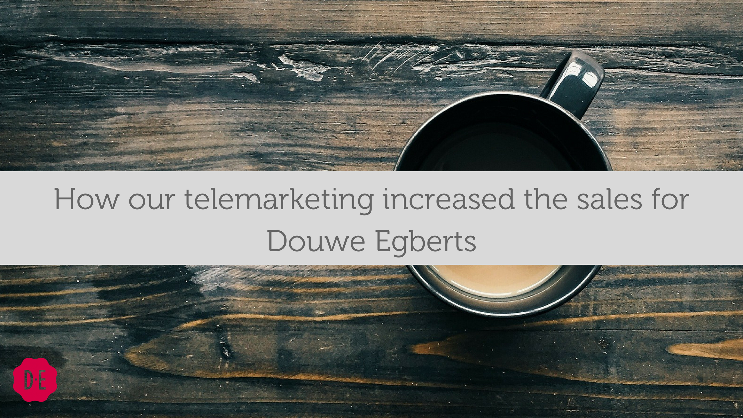 Douwe Egberts Telemarketing