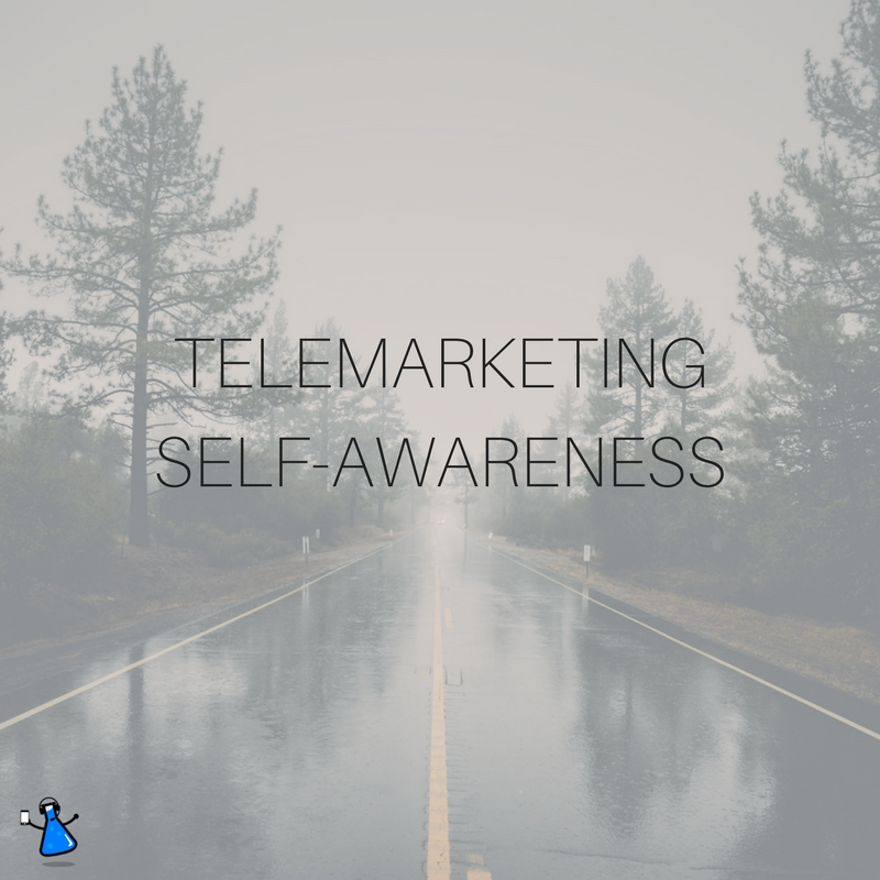 TELEMARKETING SELF AWARENESS