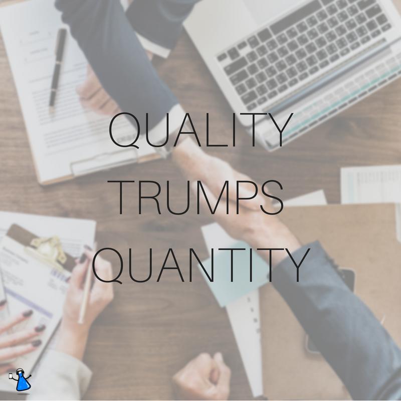Quality Trumps Quantity