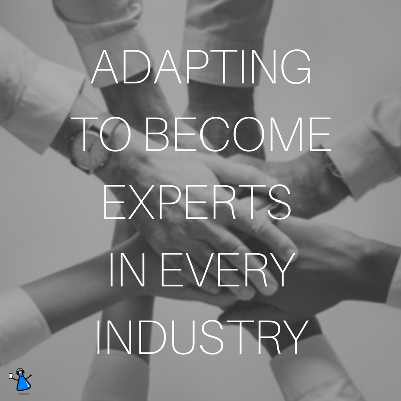 Adapting to become experts in every industry