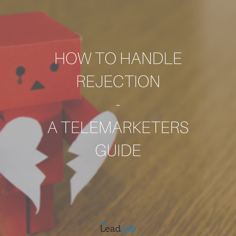 How to handle rejection - A telemarketers guide